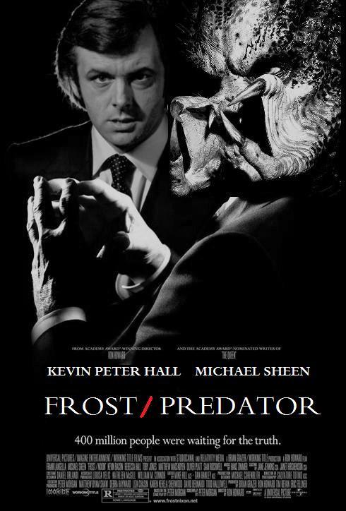 AlienVsPredator + FrostVsNixon